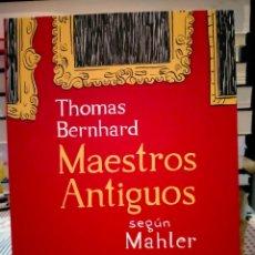 Libros: THOMAS BERNHARD. MAESTROS ANTIGUOS .(SEGÚN MAHLER). SIN SENTIDO. Lote 288395953