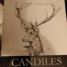 Libros: CANDILES FELIPE CHOCLAN CAZA SEGUNDA EDICIÓN. Lote 288572113