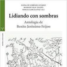 Libros: LIDIANDO CON SOMBRAS. ANTOLOGÍA DE BENITO JERÓNIMO FEIJÓO. Lote 288743438