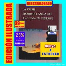 Libros: LA CRISIS SISMOVOLCÁNICA DEL AÑO 2004 EN TENERIFE - EUSTAQUIO VILLALBA MORENO - VOLCANES SEISMOS. Lote 288944183