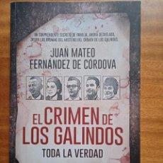 Libros: EL CRIMEN DE LOS GALINDOS: TODA LA VERDAD. JUAN MATEO FERNÁNDEZ DE CÓRDOVA. Lote 288961348