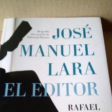 Libros: LIBRO JOSÉ MANUEL LARA, EL EDITOR. RAFAEL ABELLA. EDITORIAL ALMUZARA. AÑO 2021.. Lote 289269843