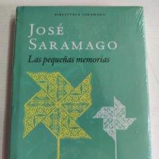 Libros: LAS PEQUEÑAS MEMORIAS. JOSÉ SARAMAGO. NUEVO PRECINTADO. Lote 289462393