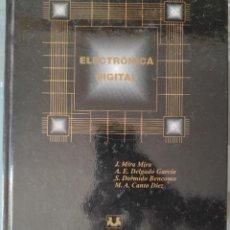Libros: ELECTRÓNICA DIGITAL - J. MIRA - A.E. DELGADO - S. DORMIDO - M.A. CANTO.. Lote 290065153