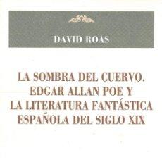 Libros: LA SOMBRA DEL CUERVO. EDGAR ALLAN POE Y LA LITERATURA FANTÁSTICA ESPAÑOLA DEL SIGLO XIX.. Lote 290105418