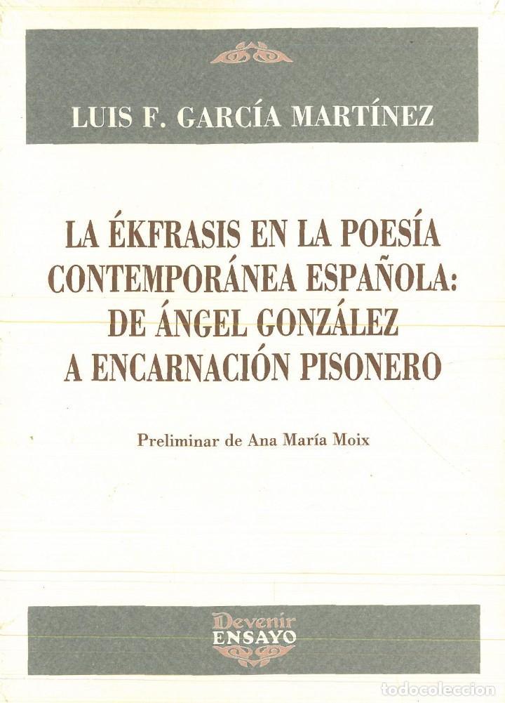 A ÉKFRASIS EN LA POESÍA CONTEMPORÁNEA ESPAÑOLA: DE ÁNGEL GONZÁLEZ A ENCARNACIÓN PISONERO. (Libros nuevos sin clasificar)