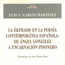 Libros: A ÉKFRASIS EN LA POESÍA CONTEMPORÁNEA ESPAÑOLA: DE ÁNGEL GONZÁLEZ A ENCARNACIÓN PISONERO.. Lote 290107048