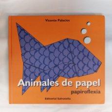 Libros: LIBRO ANIMALES DE PAPEL, PAPIROFLEXIA. Lote 290144523