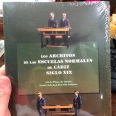 Libros: LIBRO LOS ARCHIVOS DE LAS ESCUELAS NORMALES DE CADIZ SIGLO XIX. Lote 290429458