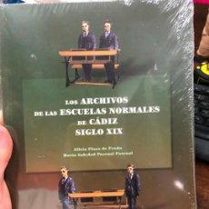 Libros: LIBRO LOS ARCHIVOS DE LAS ESCUELAS NORMALES DE CADIZ SIGLO XIX. Lote 290429503
