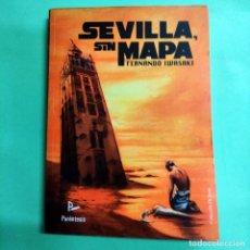 Livros: SEVILLA SIN MAPA . FERNANDO IWASAKI. EDITORIAL PARÉNTESIS . NUEVO. Lote 290433708