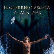 Libros: EL GUERRERO ASCETA Y LAS RUNAS UNA OBRA DE TRISTÁN CASTELL DE PINÓS CON PRÓLOGO DE A. JAVIER NICOLÁS. Lote 293168238