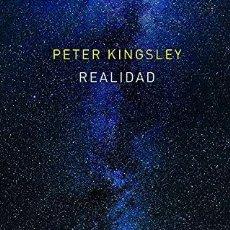 Libros: REALIDAD PETER KINGSLEY MEMORIA MUNDI ATALANTA 2021 «ESTE LIBRO ES UN VIAJE DE REGRESO A LAS FUENTES. Lote 293915968