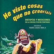Libros: HE VISTO COSAS QUE NO CREERÍAIS SIRUELA PUBLICADO POR SIRUELA, 2021 ISBN 10: 8418859024ISBN 13: 97. Lote 293917018