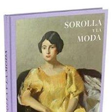 Libros: SOROLLA Y LA MODA MARTÍNEZ DE LA PERA CELADA, ELOY ; DELGADO BELLÓN, LORENA ; CARRON DE LA CARRIÈRE,. Lote 293917713