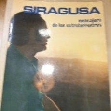Libros: SIRACUSA MENSAJERO DE LOS EXTRATERRESTRES V DEL POZO. Lote 294933728