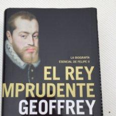 Libros: LIBRO EL REY IMPRUDENTE DE GEOFFREY PARKER. Lote 294966958