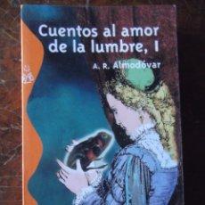 Livros: CUENTOS AL AMOR DE LA LUMBRE, I . A. R. ALMODÓVAR . NUEVO 2007. Lote 295304928
