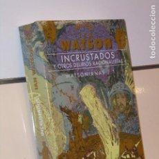 Libros: INCRUSTADOS Y OTROS DELIRIOS RACIONALISTAS WATSONIANAS 1 IAN WATSON - GIGAMESH OFERTA. Lote 295728993