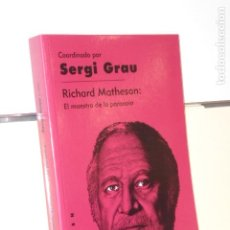 Libros: RICHARD MATHESON: EL MAESTRO DE LA PARANOIA COORD. POR SERGI GRAU - GIGAMESH OFERTA. Lote 295729498