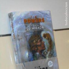 Libros: LA FUERZA DE SU MIRADA TIM POWERS - GIGAMESH OFERTA. Lote 295731043