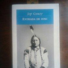 Libros: LIBRO DE JEP GOUZY .. ENTRADA DEL FOC . DE VIENA COLUMNA 1998. Lote 295797253