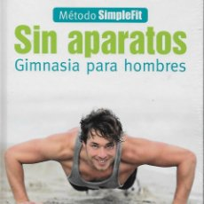 Libros: GIMNASIA PARA HOMBRES. SIN APARATOS. SIMPLEFIT. NUEVO. Lote 295806828