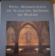 Libros: REAL MONASTERIO DE NUESTRA SEÑORA DE RUEDA GOBIERNO ARAGON 2003. Lote 295834458