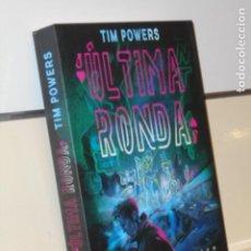 Libros: ULTIMA RONDA TIM POWERS - GIGAMESH OFERTA. Lote 295840708