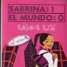 Libros: SABRINA:1 EL MUNDO: 0 DE REBECA RUS. PRECINTADO. Lote 51458559
