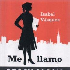 Libros: ME LLAMO PEGGY OLSON DE ISABEL VAZQUEZ - EDICIONES B, 2015. Lote 51670820