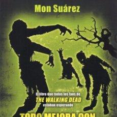 Libros: TODO MEJORA CON ZOMBIS DE MON SUAREZ - EDICIONES B, 2015 (NUEVO). Lote 53380192