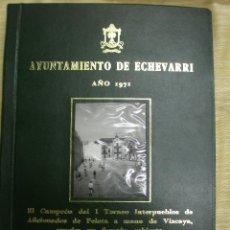 Libros: BILBAO. AYUNTAMIENTO DE ECHEVARRI. AÑO 1971. PELOTA A MANO. Lote 53890865