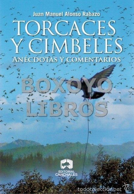ALONSO RABAZO, JUAN MANUEL. TORCACES Y CIMBELES. ANÉCDOTAS Y COMENTARIOS (Libros Nuevos - Ocio - Otros)