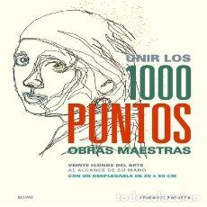 Libros: UNIR LOS 1000 PUNTOS. OBRAS MAESTRAS BLUME. Lote 67899853