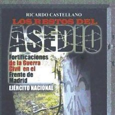 Libri: LOS RESTOS DEL ASEDIO: FORTIFICACIONES DE LA GUERRA CIVIL EN EL FRENTE DE MADRID. EJÉRCITO NACIONAL. Lote 70633835