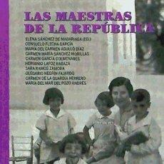 Libros: LAS MAESTRAS DE LA REPÚBLICA. Lote 70742865