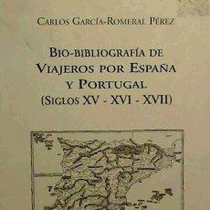 Livres: BIO-BIBLIOGRAFÍA DE VIAJEROS POR ESPAÑA Y PORTUGAL (SIGLOS XV-XVI-XVII). Lote 70759583