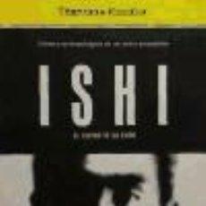 Livres: ISHI, EL ÚLTIMO DE SU TRIBU. Lote 70780751