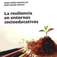 Libros: LA RESILIENCIA EN ENTORNOS SOCIOEDUCATIVOS. Lote 70883107