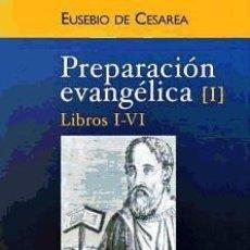 Libros: PREPARACIÓN EVANGÉLICA. I: LIBROS I-VI. Lote 70903275