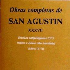 Obras completas de San Agustín. XXXVII: Escritos antipelagianos (5.º): Réplica a Juliano (Libros IV-