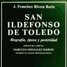 Libros: SAN ILDEFONSO DE TOLEDO. BIOGRAFÍA, ÉPOCA Y POSTERIDAD. Lote 70903443
