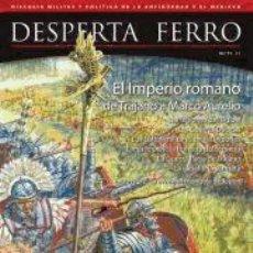 Livros: REVISTA DESPERTA FERRO. ANTIGUA Y MEDIEVAL, Nº 11, AÑO 2012. EL IMPERIO ROMANO DE TRAJANO A MARCO AU. Lote 71015394