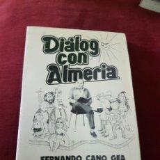 Libros: DIALOGO CON ALMERÍA FERNANDO CANO. Lote 78510183