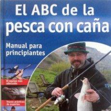 Libros: LIBRO: EL ABC DE LA PESCA CON CAÑA.. Lote 78901005