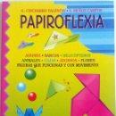 Libros: LIBRO: PAPIROFLEXIA.. Lote 78910681