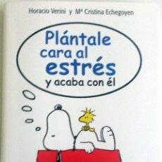 Libros: LIBRO: PLÁNTALE CARA AL ESTRÉS Y ACABA CON ÉL. . Lote 78915289