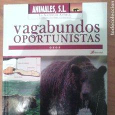 Libros: ANIMALES SL. VAGABUNDOS OPORTUNISTA OSOS. Lote 81208647