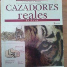 Libros: ANIMALES S.L. CAZADORES REALES FELINOS. Lote 81209039